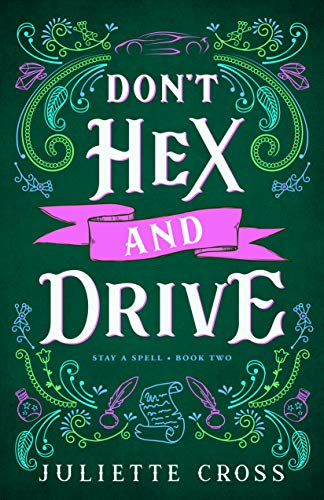 Don't Hex and Drive (Stay a Spell Book 2) by [Juliette Cross]