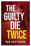 The Guilty Die Twice by Don Hartshorn. Book Review#LegalThriller.